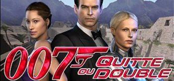 007 : Quitte ou Double Test de Bibi300
